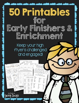 50 Printables for Early Finishers & Enrichment