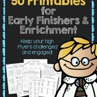 50 Printables for Early Finishers &amp; Enrichment
