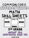 5th Grade CCSS Math Differentiated Skill Sheets: Number &