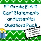 5th Grade Common Core ELA &quot;I Can&quot; Statements &amp; Essential Q