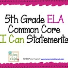 5th Grade Common Core &quot;I Can&quot; Statements for ELA