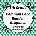 5th Grade Common Core Reader Response Sheets