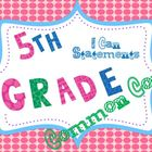 5th Grade Literacy Common Core * I Can Statements Posters