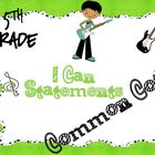 5th Grade Literacy Common Core ~I Can Statements~ Rock and