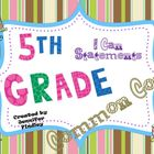 5th Grade Literacy Common Core ~I Can Statements~Sweet Tre
