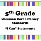 5th Grade Literacy Common Core Standards * I Can Statements *