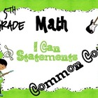 5th Grade Math Common Core *I Can Statements* Posters Rock