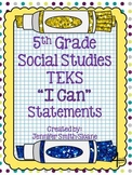 "5th Grade Social Studies TEKS ""I Can"" Statements"