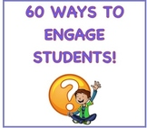 60 Ways to Engage Students