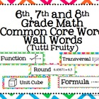 6th, 7th and 8th Grade Math Common Core Word Wall Words-Br