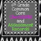 6th Grade Common Core Checklists and Assessment Records