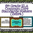 6th Grade ELA Common Core Posters- Zebra Print!