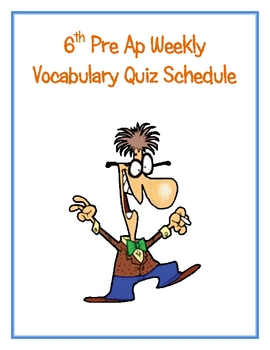 6th Pre Ap Math Weekly Vocabulary Quiz Schedule