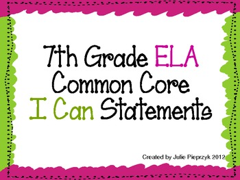 "7th Grade Common Core ""I Can"" Statements for ELA"