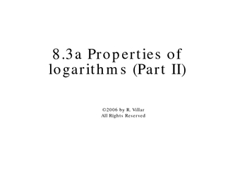 8-3a Properties of logarithms (Part II)