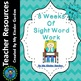 8 Weeks of Sight Word Practice