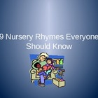 9 Nursery Rhymes Everyone Should Know