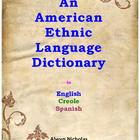 An American Ethnic Language Dictionary in English, Creole