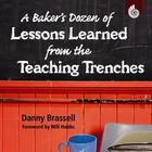 A Baker&#039;s Dozen of Lessons Learned from the Teaching Trenches