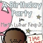 A Birthday Party for Martin Luther King, Jr.
