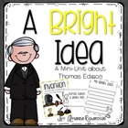 A Bright Idea {a mini-unit about Thomas Edison}