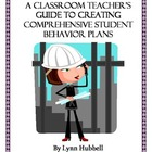 A Classroom Teacher's Guide to Creating Comprehensive Beha
