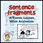 A Comic Lesson on Sentence Fragments: Activities Included