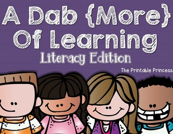 A Dab {More} of Learning: Literacy Edition (Bingo Dabber Activities for KG)