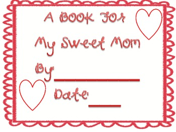 A Gift For Mom: My Mother's Day Book