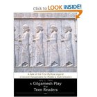 """A Gilgamesh Play for Teen Readers: A Tale of Ancient Meso"