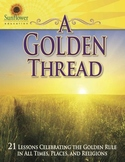 A Golden Thread 21 Lessons Celebrating the Golden Rule in