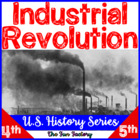 Industrial Revolution & More! Social Studies, 4th, 5th, 6t