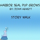 A Harbor Seal Pup Grows Up- Story Walk