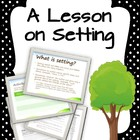 A Lesson on Setting