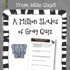 FREE A Million Shades of Gray Reading Comprehension Quiz and Key