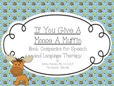 A Moose And A Muffin: Book Companion to If You Give A Moos