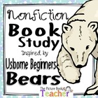 A Nonfiction Book Study for Usborne Beginners Bears