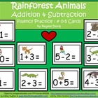 A+  Rainforest Animals Addition & Subtraction Fluency Prac