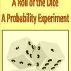 A Roll of the Dice: A Probability Experiment