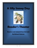 A SIlly Snowy Day by Michael Coleman - Reader's Theater