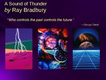 A Sound of Thunder Bradbury Powerpoint 33 slides