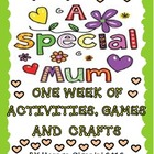 A Special Mum! One Week of Activities, Games and Crafts fo