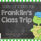 A Story Companion For: Franklin's Class Trip