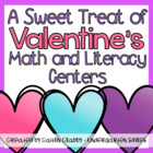 A Sweet Treat of Valentine&#039;s Math and Literacy Centers