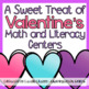 A Sweet Treat of Valentine's Math and Literacy Centers