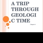A Trip Through Geologic Time Power Point Presentation