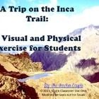 A Trip on the Ancient Inca Trail: A Visual and Physical Ex