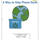 A Way to Help Planet Earth - common core story study