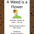 A Weed is a Flower Reading Street Grade 2 2011 Series