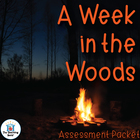 A Week in the Woods Assessment Packet
